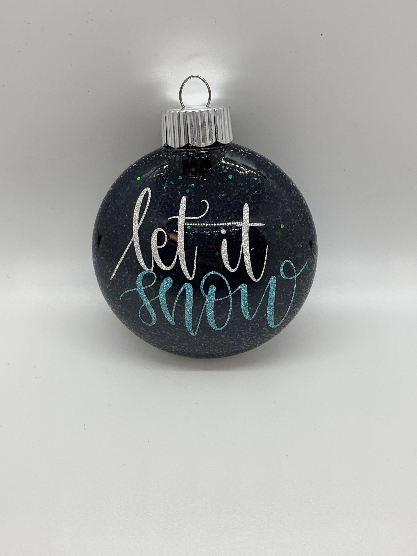 Let It Snow Christmas Ornament Etsy Christmas Glitter Ornaments Vinyl Christmas Ornaments Christmas Ornaments Homemade