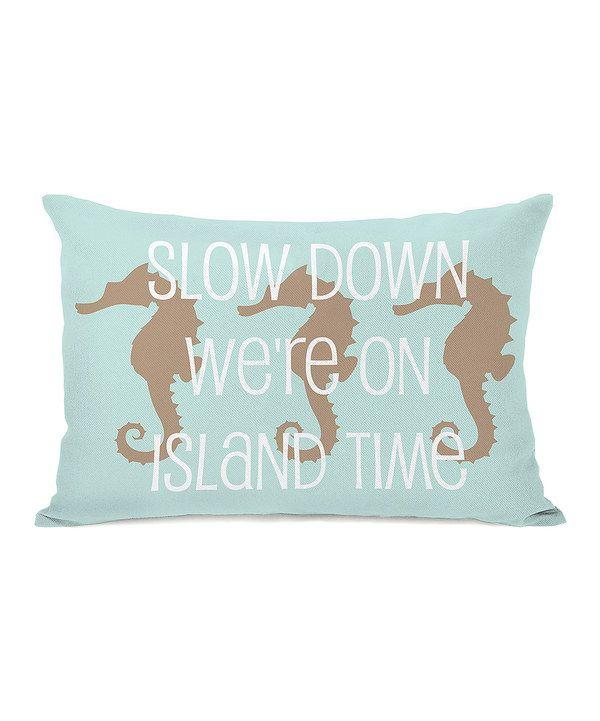Take a look at this Aqua & Tan 'Slow Down' Rectangular