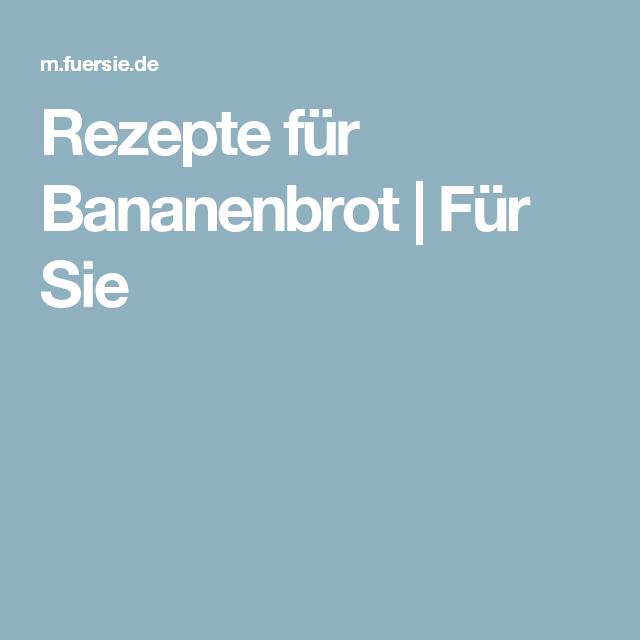 Rezepte für Bananenbrot | Für Sie