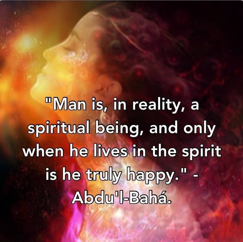 """Man is, in reality, a spiritual being, and only when he lives in the spirit is he truly happy."" - Abdu'l-Baha, art by Claudia PhatPuppy http://www.photoshopcreative.co.uk/user/phatpuppyart"