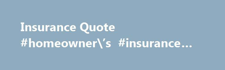New Jersey Life Insurance Quotes Impressive Insurance Quote Homeowneru0027s Insurance  Quote Httpnewjersey