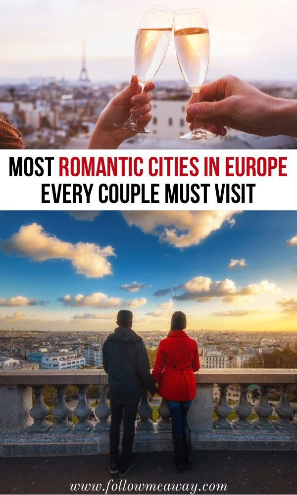 The Most Romantic Cities In Europe Every Couple Should