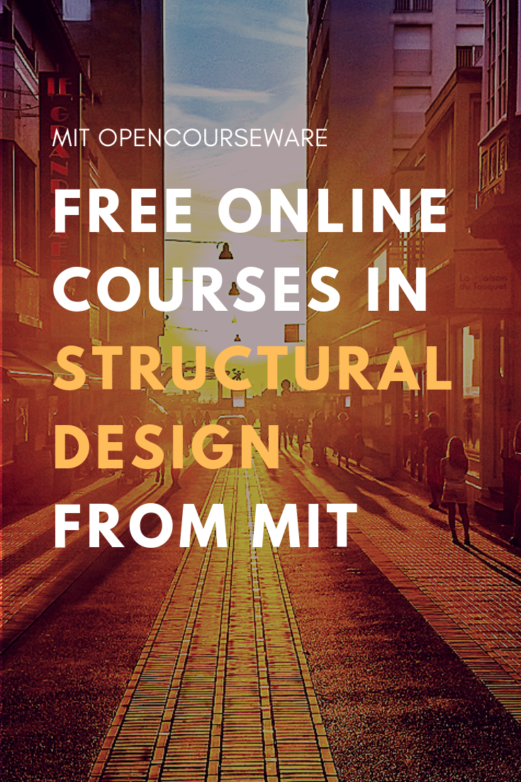 Basic Structural Design Free Course From Mit This Course Provides Students With A Basi Structural Analysis Structural Engineering Environmental Engineering