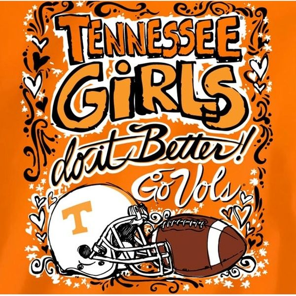 Tennessee Vols Football T Shirts Tennessee Girls Do It Better I M Just A Tennessee Girl Tennessee Girls Tennessee Volunteers Football Tennessee Football