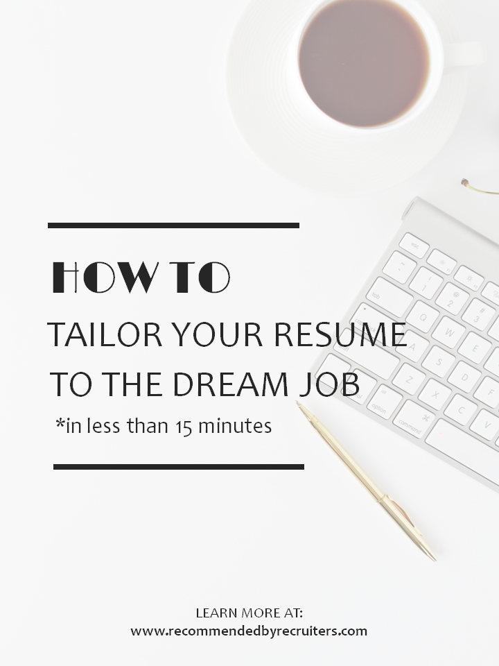 How To Tailor Resume To The Dream Job Resume Writing Tips Resume Resume Templates