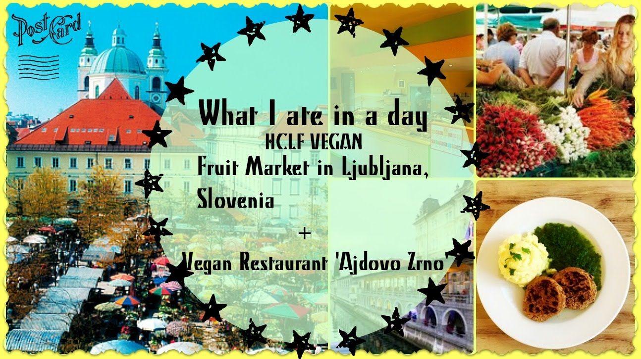 What I ate Vegan + Ljubljana Market + Vegan Restaurant 'Ajdovo Zrno'