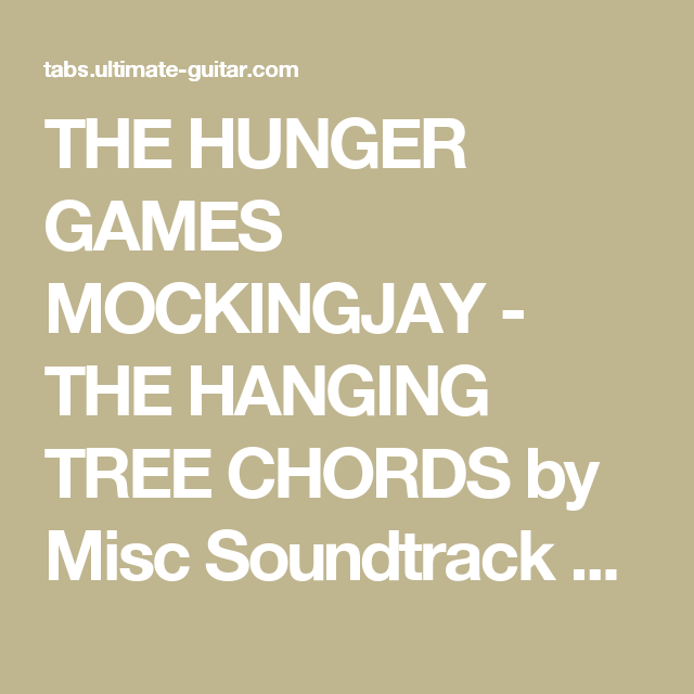 The Hunger Games Mockingjay The Hanging Tree Chords By Misc