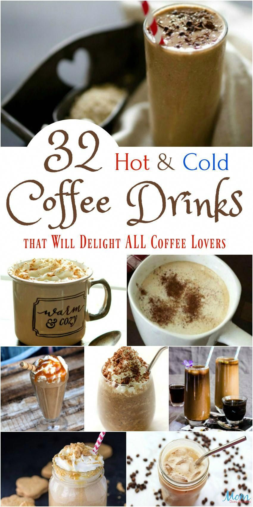 32 Hot & Cold Coffee Drinks that Will Delight ALL Coffee