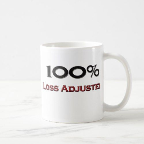 100 Percent Loss Adjuster Coffee Mug Mugs Coffee Mugs Custom Mugs