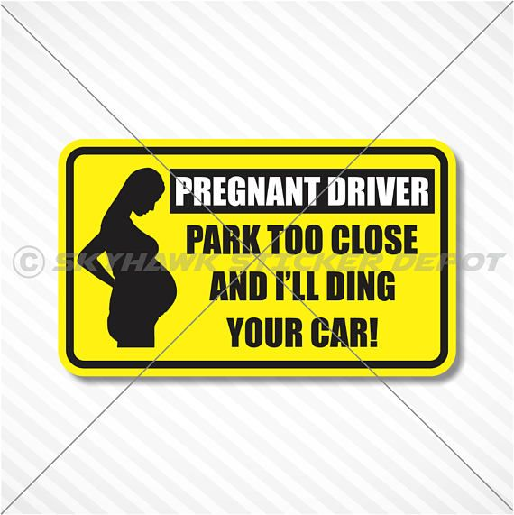 Pregnant driver dont park too close bumper sticker vinyl