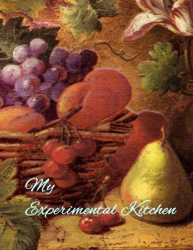 My Experimental Kitchen by WM Journals http://www.amazon.com/dp/1530149789/ref=cm_sw_r_pi_dp_8HJmxb05F0MDN