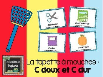 La Tapette A Mouches C Doux Et C Dur French Sound Game Resource Classroom Phonics Letter Sounds