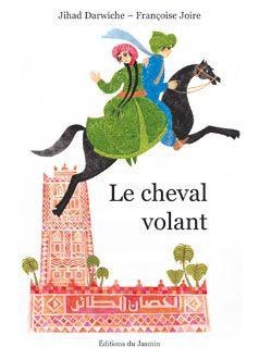 Le Cheval Volant Livre Bilingue Arabe Francais Pour