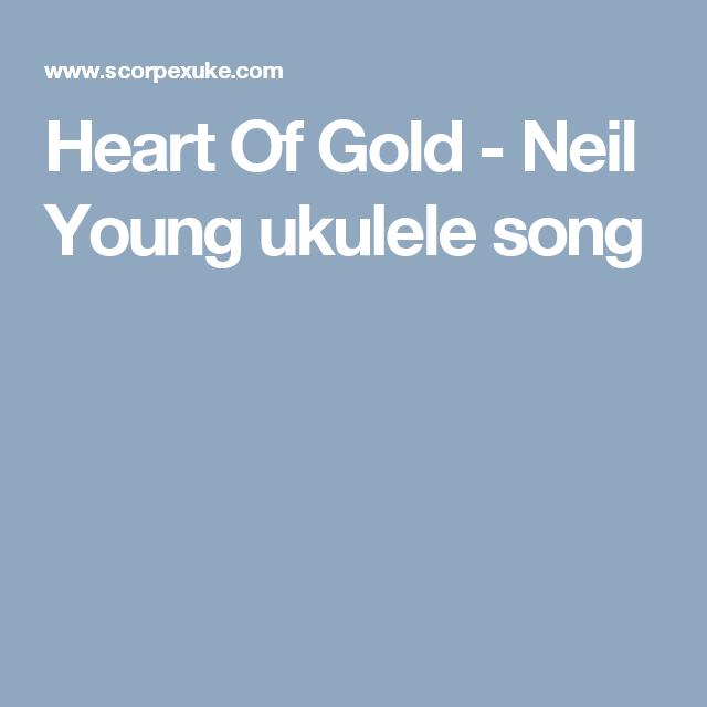 Heart Of Gold Neil Young Ukulele Song Ukulele Pinterest
