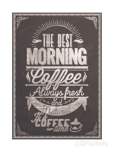 The Best Morning Coffee Typography Background On Chalkboard Posters by Melindula at AllPosters.com