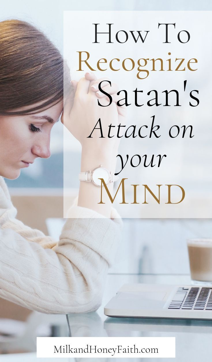 3 Ways to Recognize Satan's Attack on Your Mind