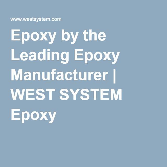 Epoxy by the Leading Epoxy Manufacturer   WEST SYSTEM Epoxy