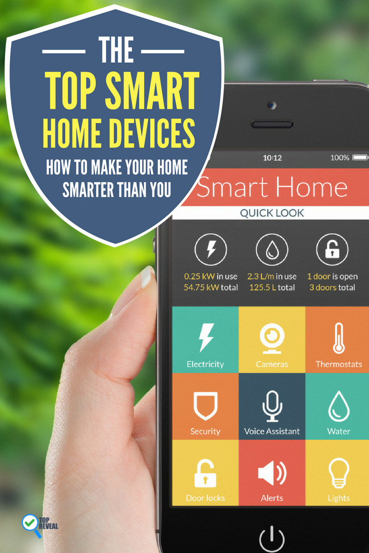 The Top Smart Home Devices How To Make Your Home Smarter Than You Smart Home Home Security Systems Smart Home Security