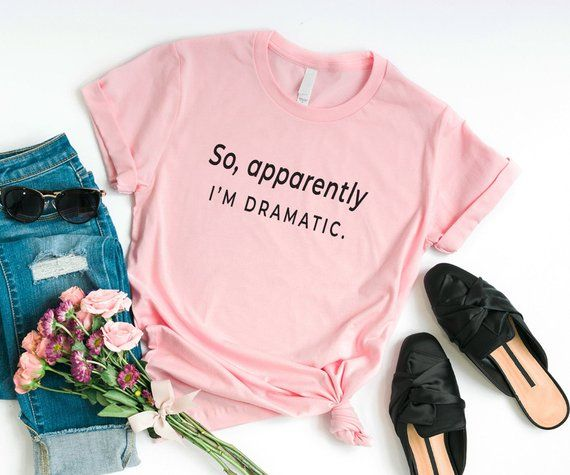 1833a2e09 I'm dramatic funny t-shirt for women with saying graphic tees womens ...