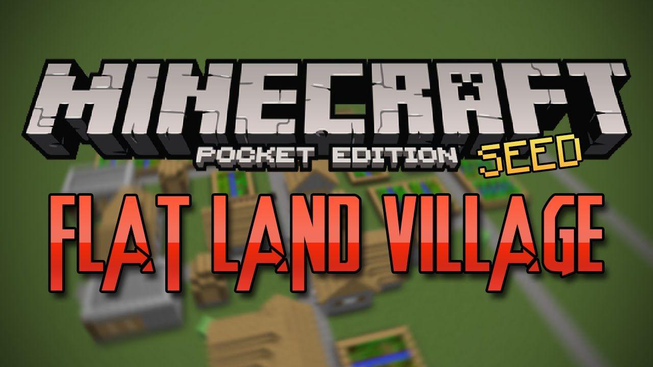 FLAT LAND VILLAGE SEED! - Minecraft Pocket Edition Seed | youtube