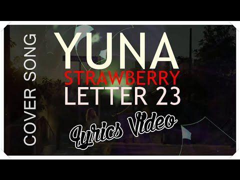 YUNA   Strawberry Letter 23 (full cover) w/ lyrics   YouTube