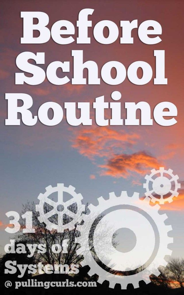 Establish a before school routine to help your kids start the day on the right foot.  #pullingcurls