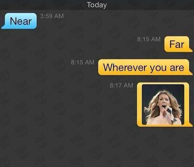 This Celine fan. | 24 Perfect Grindr Responses You Wish You Thought Of