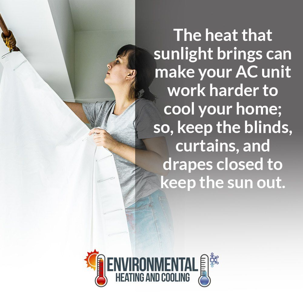 The Heat That Sunlight Brings Can Make Your Ac Unit Work Harder To