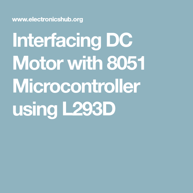 Interfacing DC Motor with 8051 Microcontroller | DC Motor