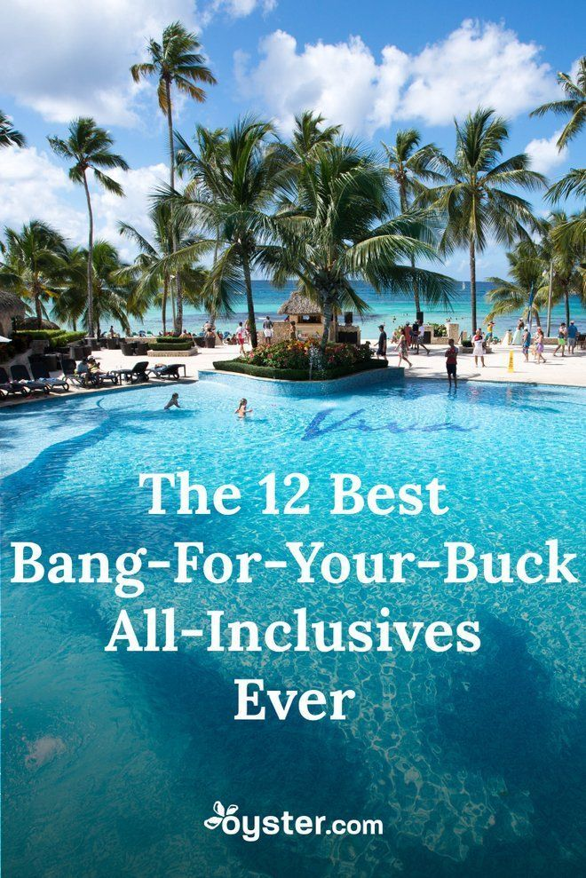 We did the research and found a dozen all-inclusive properties that truly offer a great bang for you...