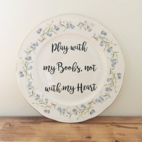 Play with my Boobs not with my Heart Vintage Dinner Plate. Hand Decorationed-Funny Quotes-Typography-Funny Sign-Quote Print-Personalised & Play with my Boobs not with my Heart Vintage Dinner Plate. Hand ...