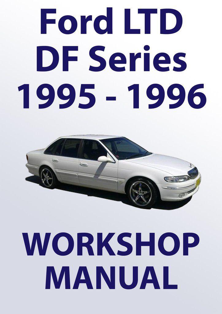 ford ltd workshop manual df series 1995 1996 pinterest ford rh pinterest co uk 1986 Ford Falcon Australian Ford Falcon