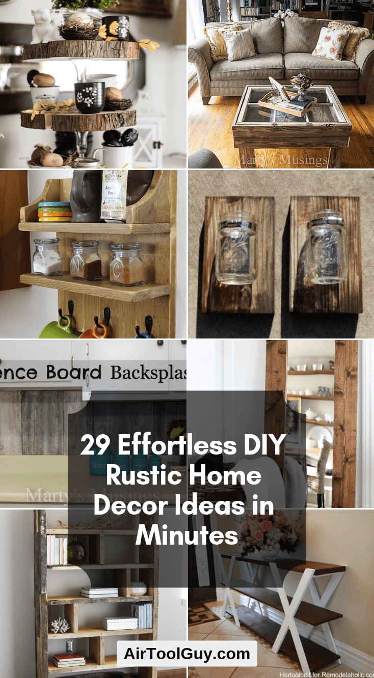 29 Effortless DIY Rustic Home Decor Ideas in Minutes