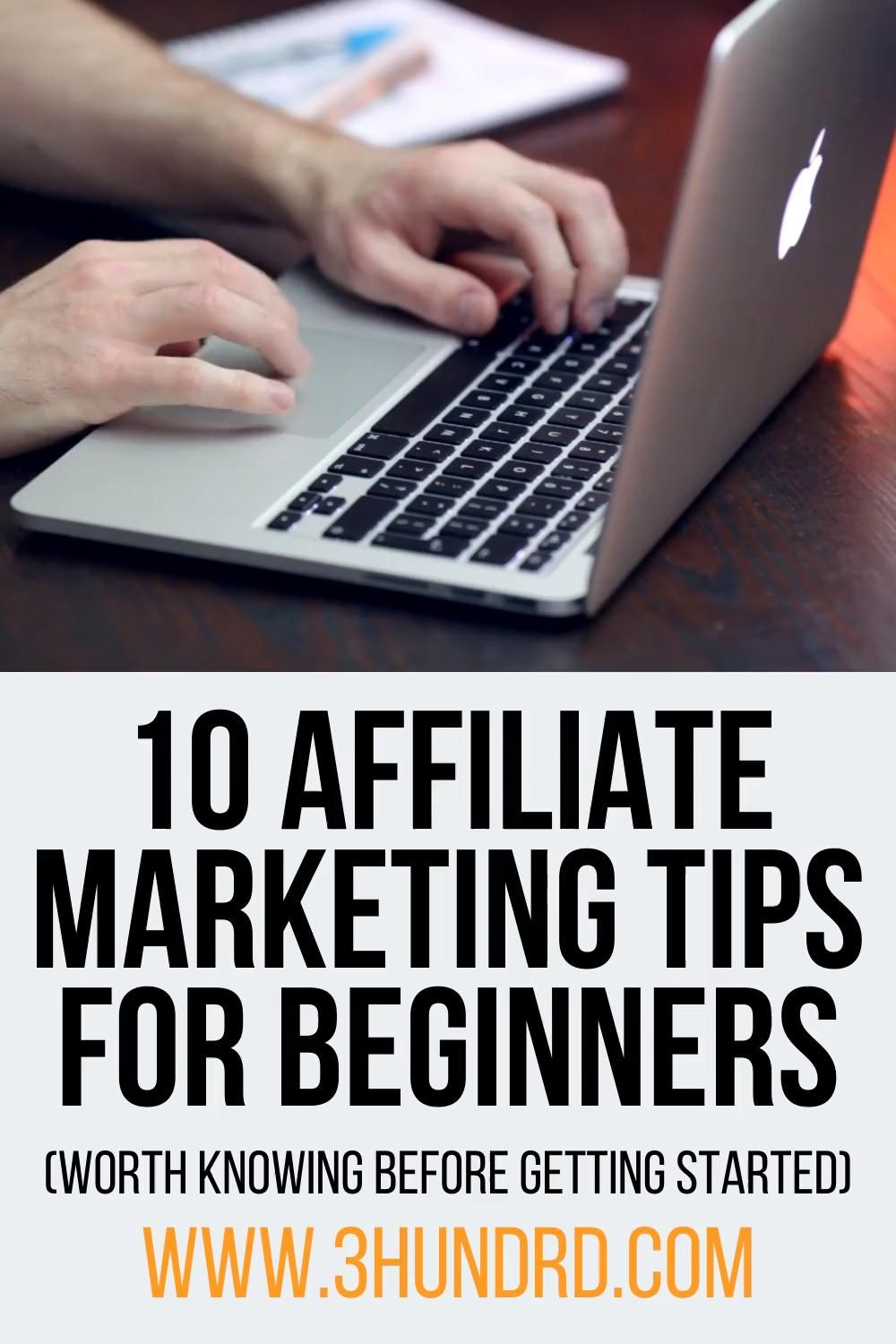 Getting into affiliate marketing?  Here are 10 of my best affiliate marketing tips for beginners which are worth knowing before you create your first website.