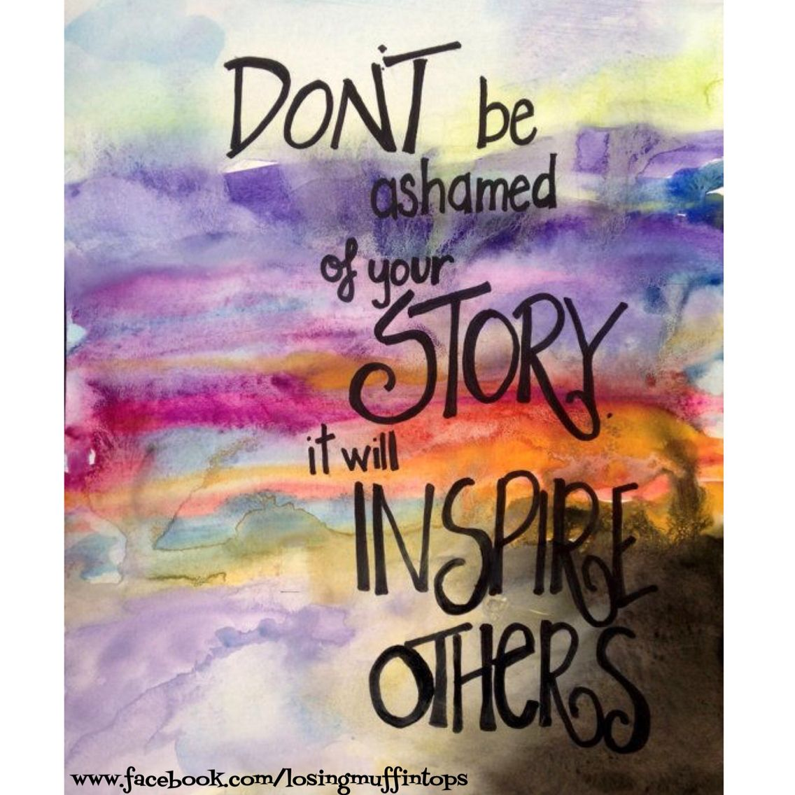 I have a story.  You have a story.  Do you hold on to your past?  Your past made you who you are TODAY!  Don't be ashamed!    Share your story knowing that you may inspire someone!  ❤️