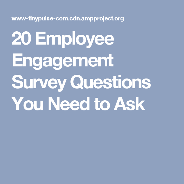 Employee Engagement Survey Questions You Need To Ask  Hr