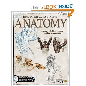 How To Draw and Paint Anatomy: Creating Life-Like Humans and
