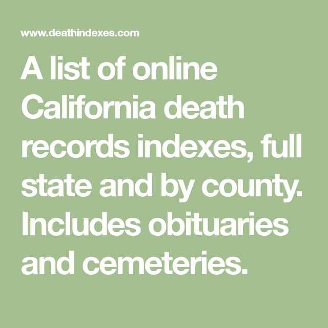 A List Of Online California Death Records Indexes Full State And By