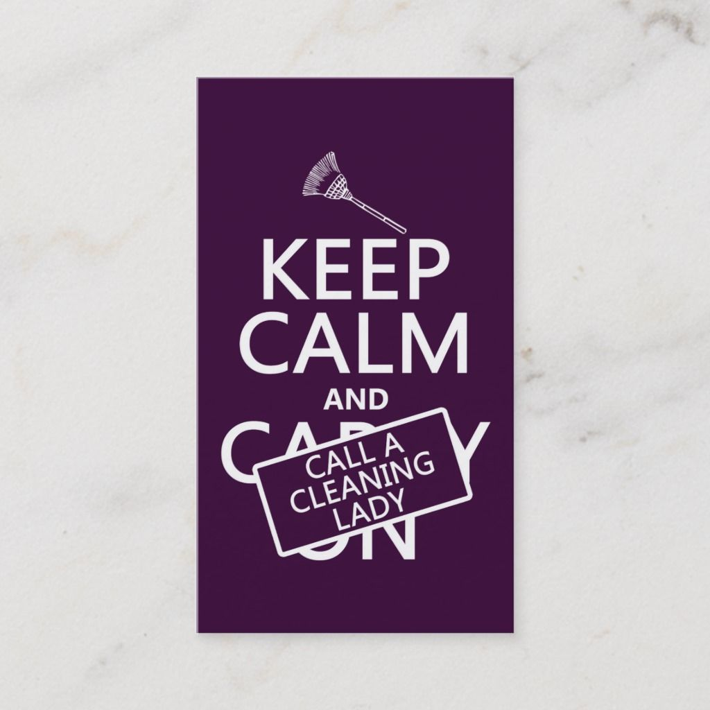 Keep Calm And Call A Cleaning Lady Business Card Zazzle Com Cleaning Lady Cleaning Business Cleaning Hacks
