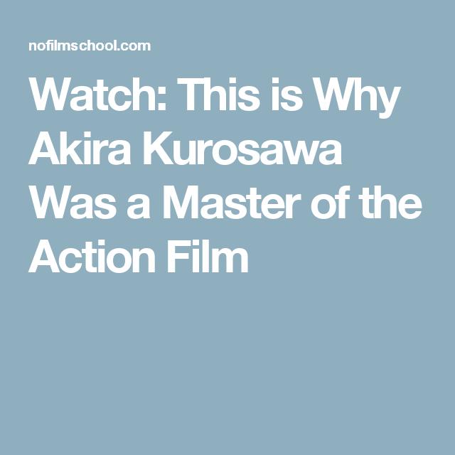 Watch This Is Why Akira Kurosawa Was A Master Of The Action Film Action Film Film Theory Akira