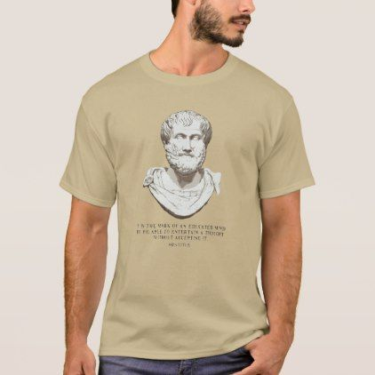 Aristotle Educated Mind T-Shirt - college gift idea customize diy unique special