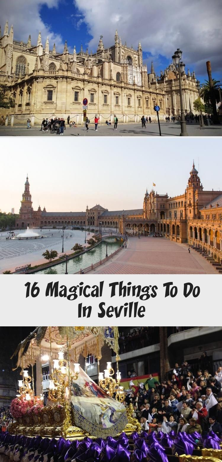 16 Magical Things To Do In Seville Explore Now Or Never