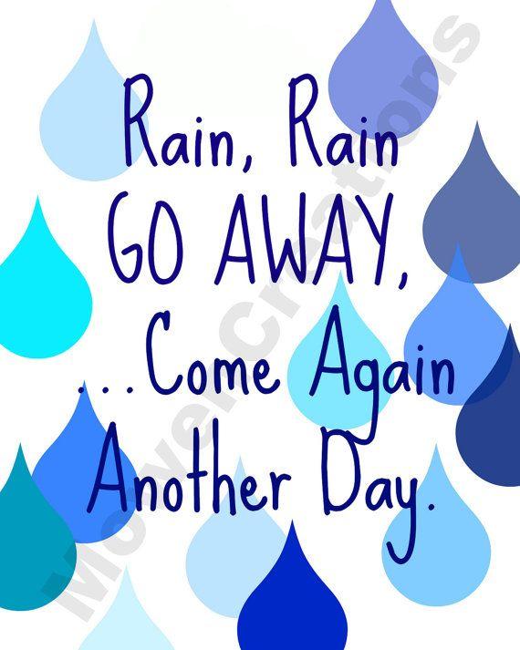 Rain Rain Go Away Print Via Etsy Rain Go Away Going To Rain Rain