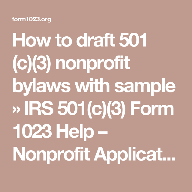 How To Draft 501 C 3 Nonprofit Bylaws With Sample Irs 501 C 3 Form 1023 Help Nonprofit Application For 501 Non Profit Organization Start A Non Profit