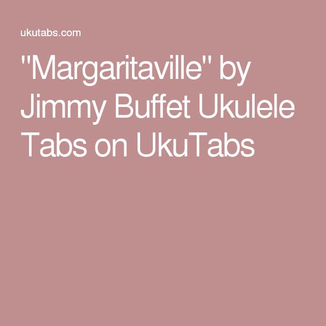 Margaritaville By Jimmy Buffet Ukulele Tabs On Ukutabs Ukulele