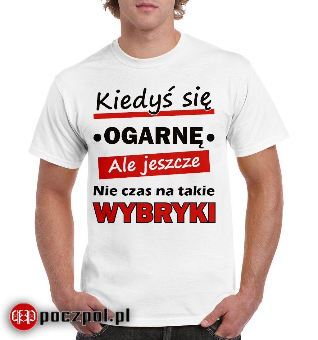 Kiedys Sie Ogarne Ale Jeszcze Nie Czas Na Takie Wybryki Poczpol Pl Mens Tops T Shirt Mens Tshirts