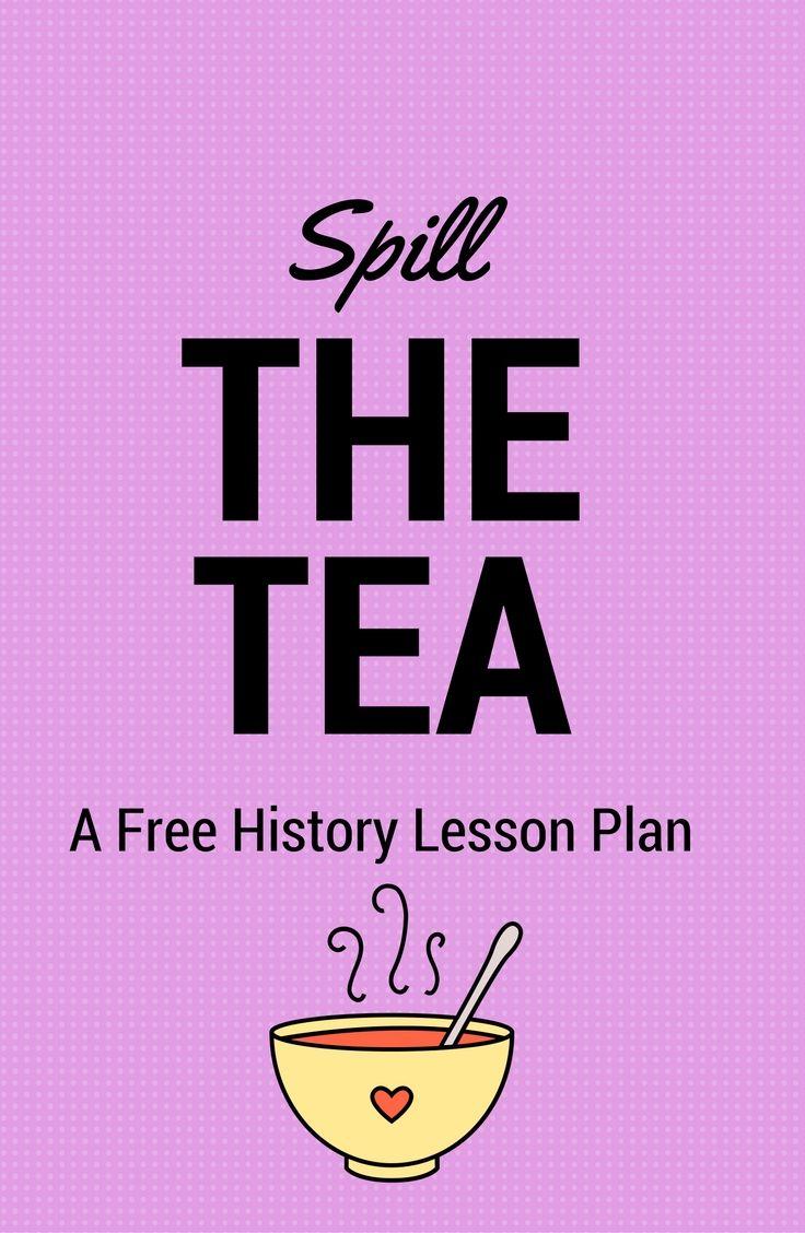 Spill The Tea Social Studies Lesson Plans History Lesson Plans
