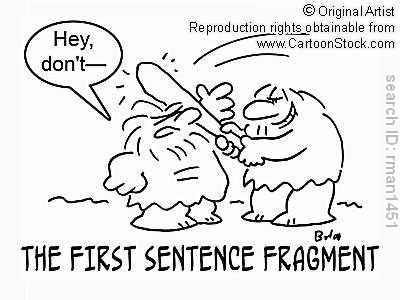 UNit 1- week 1:Sentence fragment comic. Just a funny
