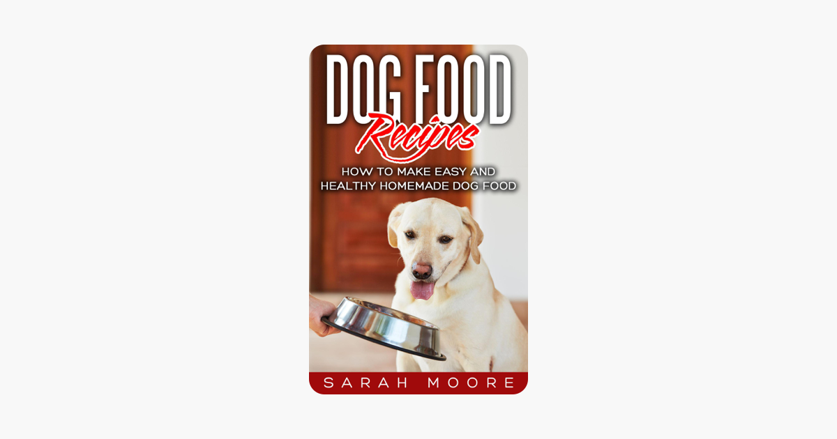 Dog Food Recipes How To Make Easy And Healthy Homemade Dog Food Sarah Moore Dog Food Recipes How To Make E Homemade Dog Food Homemade Dog Dog Food Recipes