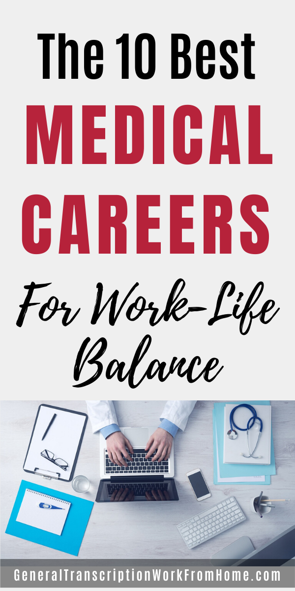 The 13 Best Medical Careers For Work Life Balance Work From Home Jobs Online Jobs Side Hustles In 2020 Medical Careers Medical Transcription Jobs Work Life Balance